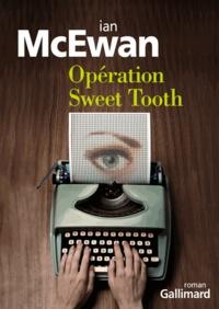 Ian McEwan - Opération Sweet Tooth.