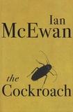 Ian McEwan - The Cockroach.