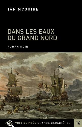 Ian McGuire - Dans les eaux du Grand Nord.