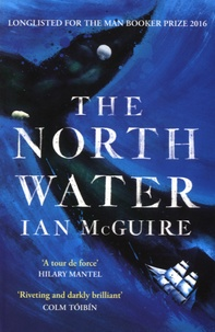 Ian McGuire - The North Water.