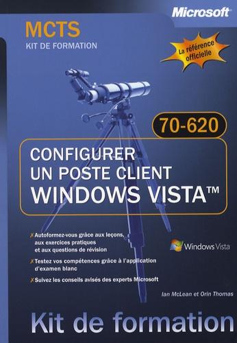 Ian McLean et Orin Thomas - Configurer un poste client Windows Vista - Examen 70-620 MCTS.