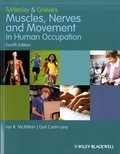 Ian McMillan et Gail Carin-Levy - Tyldesley and Grieve's Muscles, Nerves and Movement in Human Occupation.