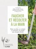 Ian Miller - Faucher et récolter à la main - Faire son foin, ses céréales et entretenir son jardin sans énergies fossiles.
