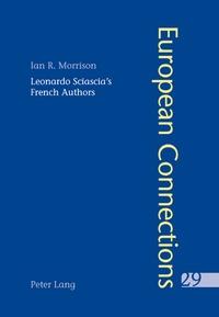 Ian Morrison - Leonardo Sciascia's French Authors.