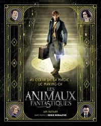 Ian Nathan - Au coeur de la magie : le making- of des Animaux Fantastiques.