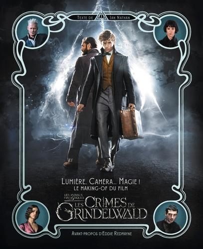 Les Animaux Fantastiques Les Crimes De Grindelwald Lumiere Camera Magie Le Making Of Du Film Grand Format