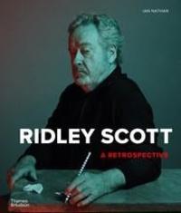 Ian Nathan - Ridley Scott - A retrospective.