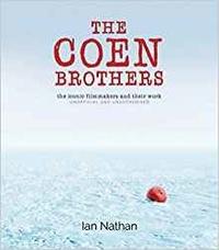 Ian Nathan - The Coen Brothers.