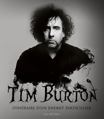 Tim Burton. Itinéraire d'un enfant particulier  édition revue et augmentée