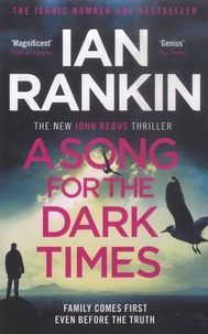 Ian Rankin - A Song for the Dark Times.