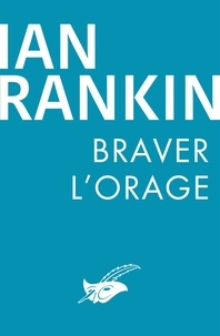 Ian Rankin - Braver l'orage.