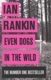 Ian Rankin - Even Dogs in the Wild.
