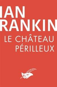 Ian Rankin - Le Château périlleux.