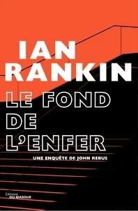 Ian Rankin - Le Fond de l'Enfer.