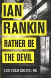 Ian Rankin - Rather Be the Devil.