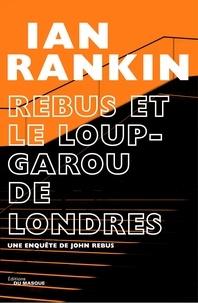 Ian Rankin - Rebus et le loup-garou de Londres.