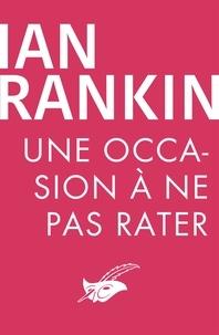 Ian Rankin - Une occasion à ne pas rater.