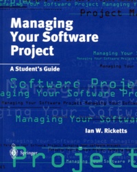 MANAGING YOUR SOFTWARE PROJECT. A student's guide - Ian Ricketts   Showmesound.org
