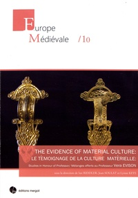 Ian Riddler et Jean Soulat - Le témoignage de la culture matérielle : mélanges offerts au Professeur Vera Evison.