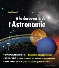 Ian Ridpath - A la découverte de l'astronomie - Explorer les étoiles et les planètes.