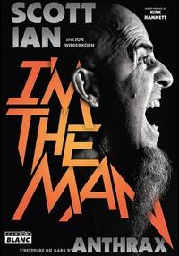 Ian Scott - I'm the man - L'histoire du gars d'Anthrax.