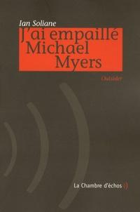 Ian Soliane - J'ai empaillé Michael Myers - Outsider.