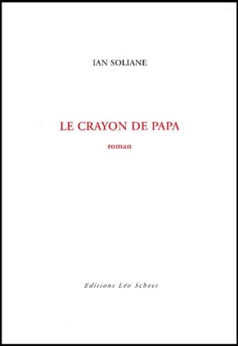 Ian Soliane - Le crayon de papa.