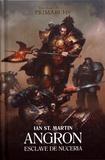 Ian St Martin - The Horus Heresy Primarchs  : Angron - Esclave de Nuceria.