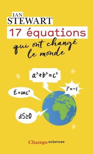 Ian Stewart - 17 équations qui ont changé le monde.