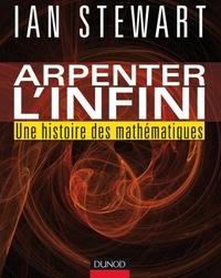 Ian Stewart - Arpenter l'infini - Une histoire des mathématiques.