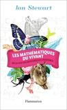 Ian Stewart - Les mathématiques du vivant.
