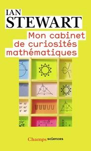 Ian Stewart - Mon cabinet de curiosités mathématiques.