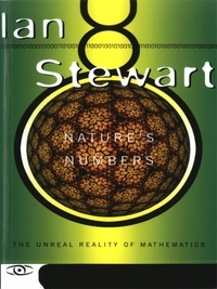 Ian Stewart - Nature's Numbers - The Unreal Reality Of Mathematics.