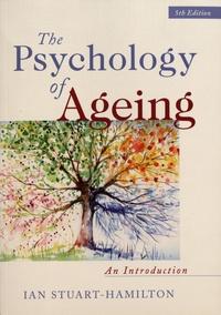Ian Stuart-Hamilton - The Psychology of Ageing - An Introduction.