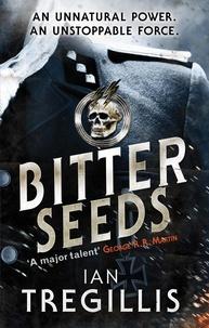 Ian Tregillis - Bitter Seeds.