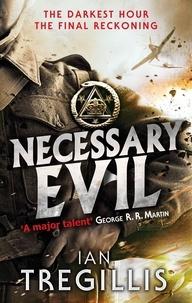 Ian Tregillis - Necessary Evil - The Milkweed Triptych: Book Three.