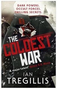 Ian Tregillis - The Coldest War.