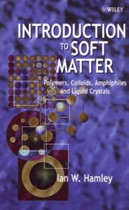 INTRODUCTION TO SOFT MATTER. Polymers, Colloids, Amphiphiles and Liquid Crystals - Ian-W Hamley | Showmesound.org