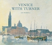 Ian Warrell - Venice with turner.