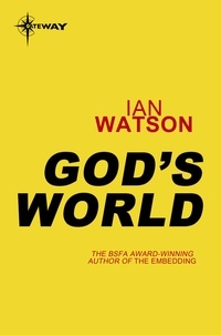 Ian Watson - God's World.
