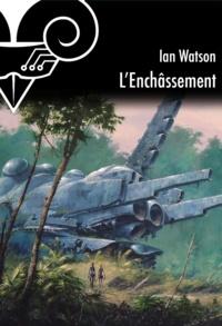 Ian Watson - L'enchâssement.