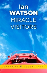 Ian Watson - Miracle Visitors.
