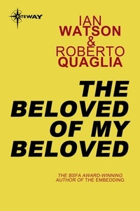 Ian Watson et Roberto Quaglia - The Beloved of My Beloved.