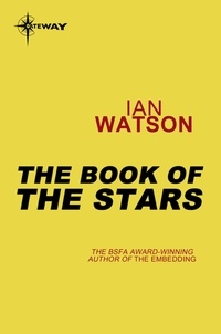 Ian Watson - The Book of the Stars - Black Current Book 2.