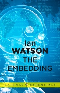 Ian Watson - The Embedding.