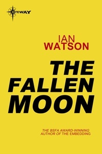 Ian Watson - The Fallen Moon - Mana Book 2.