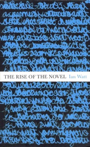 Ian Watt - The Rise of the Novel - Studies in Defoe, Richardson and Fielding.
