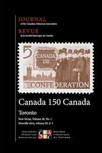 Ian Wereley et Joan Sangster - Journal of the Canadian Histor  : Journal of the Canadian Historical Association. Vol. 28 No. 1,  2017.