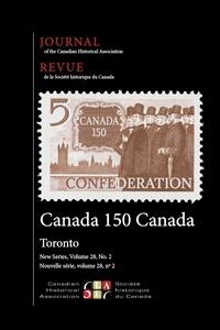 Ian Wereley et Ted Binnema - Journal of the Canadian Histor  : Journal of the Canadian Historical Association. Vol. 28 No. 2,  2017.