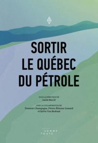 Ianik Marcil et Dominic Champagne - Sortir le Québec du pétrole.